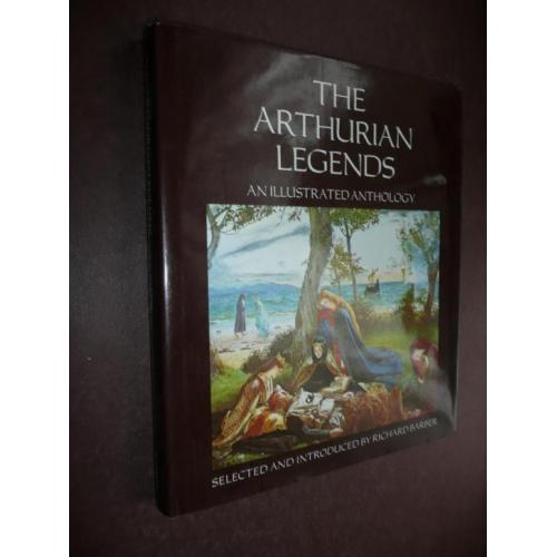 The Arhurian legends Richard Barber (An Illustrated Anthol