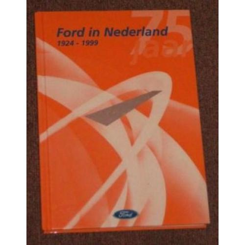 Ford in Nederland 1924 - 1999 - drs Peter Belinfante
