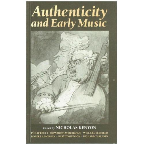 Nicholas Kenyon-Authenticity And Early Music A Symposium