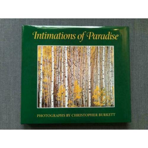 'Intimations of Paradise' photographs by Christopher Burkett
